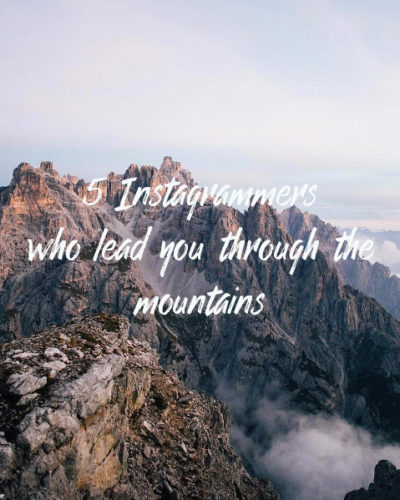 5 Instagrammers who lead you through the mountains